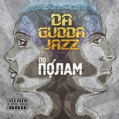 Da Gudda Jazz - По полам