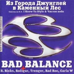 Bad Balance - Из Города Джунглей В Каменный Лес