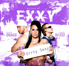 Exxy - Dirty Sexy [Hosted by Drago. Mixed by DJ Ice!]